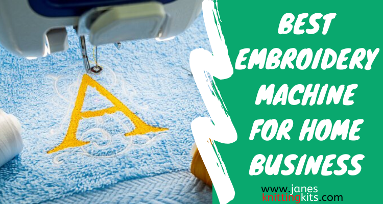 BEST EMBROIDERY MACHINE FOR HOME BUSINESS UK