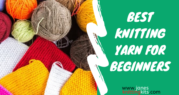 BEST KNITTING YARN FOR BEGINNERS