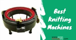 Best Knitting Machines