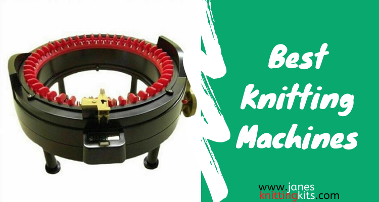 Best Knitting Machines