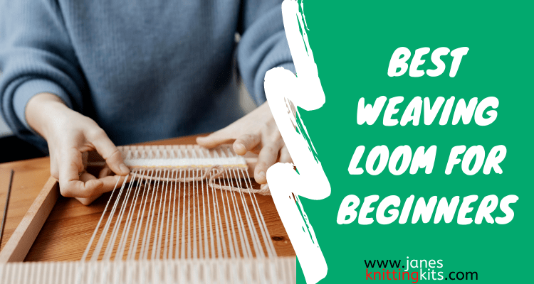 BEST WEAVING LOOM FOR BEGINNERS