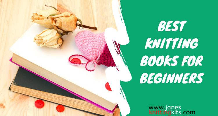 BEST KNITTING BOOKS FOR BEGINNERS