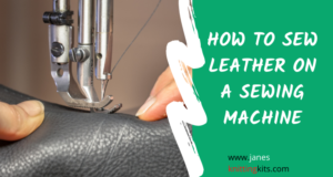 HOW TO SEW LEATHER ON A SEWING MACHINE