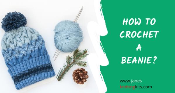 HOW TO CROCHET A BEANIE