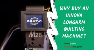 WHY BUY AN INNOVA LONGARM QUILTING MACHINE?