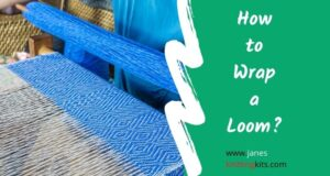 How to Wrap a Loom?