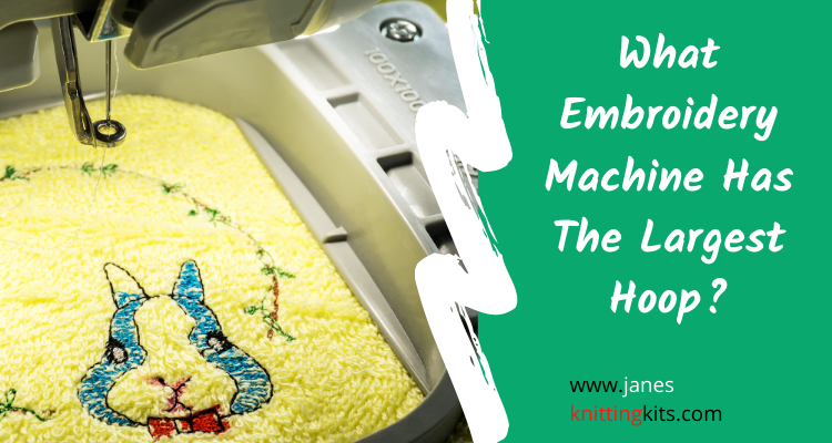 What Embroidery Machine Has The Largest Hoop?