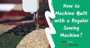 How to Machine Quilt with a Regular Sewing Machine?
