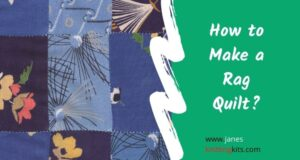 How to Make a Rag Quilt?