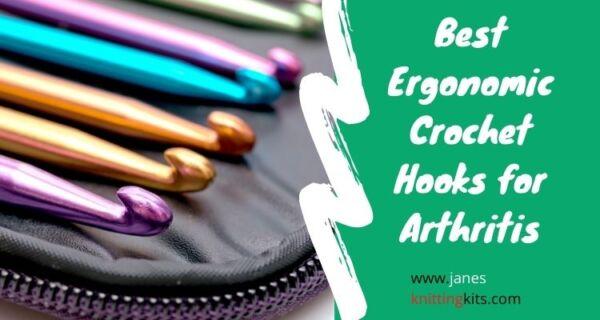 Best Ergonomic Crochet Hooks for Arthritis