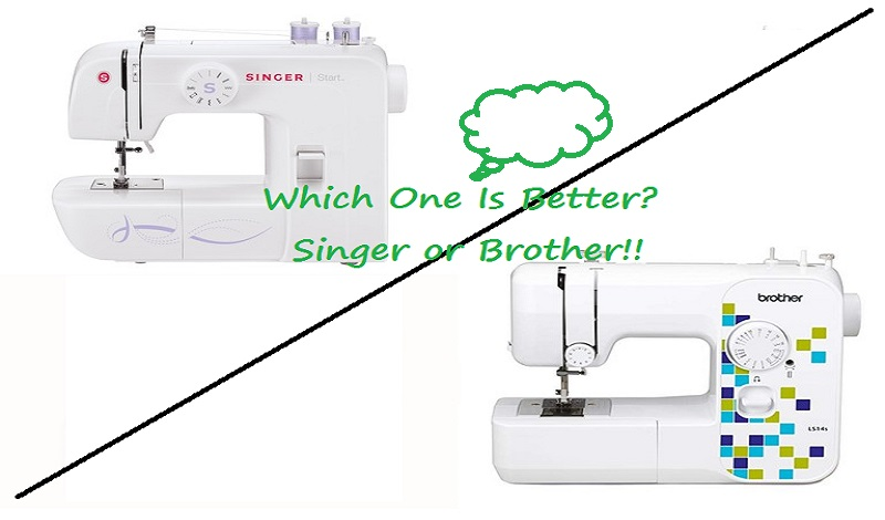 is brother sewing machine better than singer